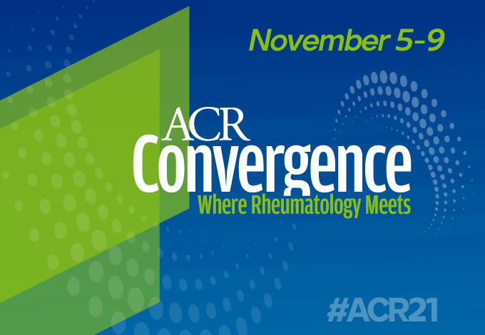 ACR Convergence: Where Rheumatology Meets. All Virtual. November 5-9.